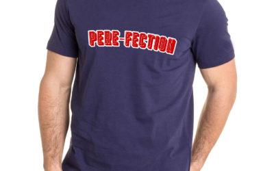 """Le t-shirt """"Père-Fection"""", le cadeau idéal pour son papa !"""